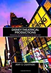 Disney Theatrical Productions: Producing Broadway Musicals the Disney Way