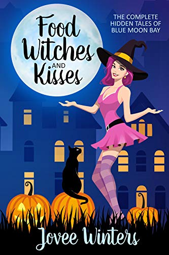 Food, Witches, and Kisses Boxed Set (The Hidden Tales of Blue Moon Bay Book 4)