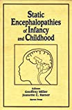 Static Encephalopathies of Infancy and Childhood 9780881678727