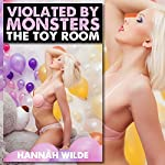 Violated by Monsters: The Toy Room | Hannah Wilde