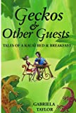 Geckos & Other Guests: Tales of a Kaua'i Bed & Breakfast