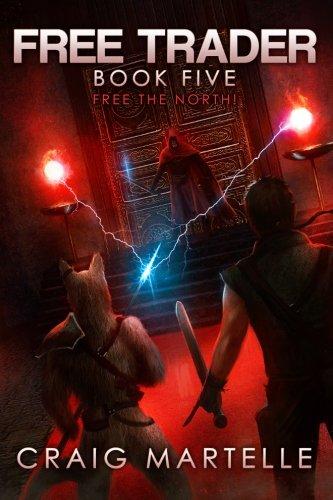 Free the North! (Free Trader Series) (Volume 5)