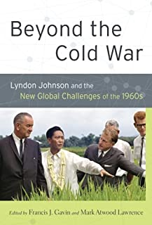 Beyond the Cold War Lyndon Johnson and the New Global Challenges of the 1960s (  sc 1 st  Amazon India & Buy The Rise and Fall of Detente: American Foreign Policy and the ...