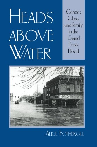 Heads above Water: Gender, Class, and Family in the Grand Forks Flood