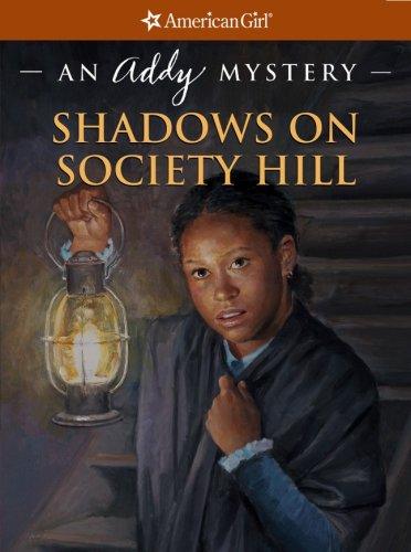 Shadows on Society Hill: An Addy Mystery (American Girl Mysteries) pdf epub