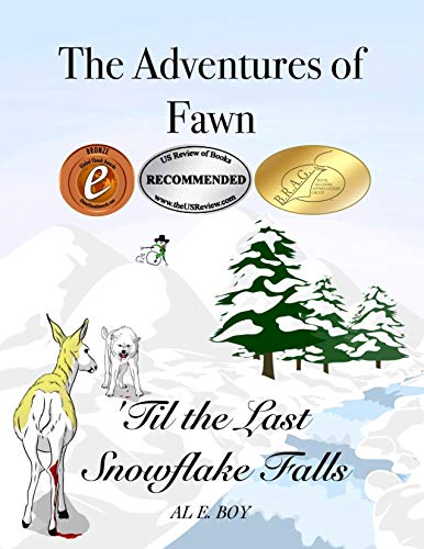 The Adventures of Fawn 'Til the Last Snowflake Falls by Al E. Boy