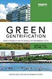 Green Gentrification: Urban sustainability and the struggle for environmental justice (Routledge Equity, Justice and the Sustainable City series)
