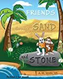FRIENDS through SAND and STONE: Children's Picture Book On The Value Of Forgiveness And Friendship (Friendship Books for Kids)