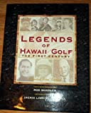 Legends of Hawaii Golf; The First Century