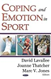 Coping and Emotion in Sport, , 1594540764