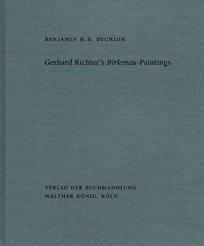 - Gerhard Richter's Birkenau-Paintings: Benjamin H. D. Buchloh