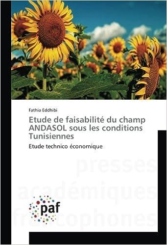 Téléchargement pdf gratuit des livres Etude de faisabilité du champ ANDASOL sous les conditions Tunisiennes: Etude technico économique in French FB2