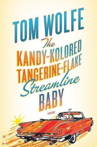 The Kandy-Kolored Tangerine-Flake Streamline Baby Reprint Edition by Wolfe, Tom (2009)