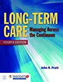 Long-Term Care: Managing Across the Continuum