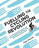 Fuelling The Cycling Revolution: The Nutritional