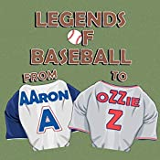 Legends of Baseball: from Aaron to Ozzie