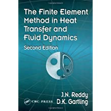 The Finite Element Method in Heat Transfer and Fluid Dynamics, Second Edition (Computational Mechanics and Applied Analysis)