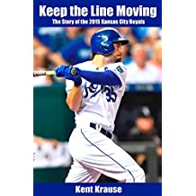 Keep the Line Moving: The Story of the 2015 Kansas City Royals
