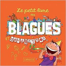 Amazon Fr Le Petit Livre Des Blagues Et Devinettes