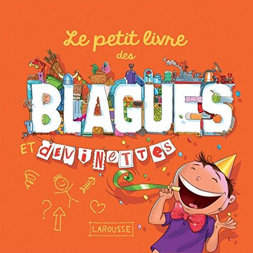 Le petit livre des blagues et devinettes Poche – 15 mars 2017 Michèle Lecreux Clémence Roux de Luze Larousse 2035933722
