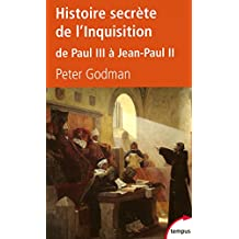 Histoire secrète de l'Inquisition: De Paul III à Jean-Paul II