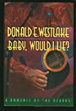 Baby, Would I Lie, Donald E. Westlake, 0892965320