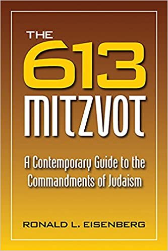 Amazon 613 Mitzvot A Contemporary Guide To The Commandments Of Judaism 9780884003335 Ronald L Eisenberg Books