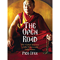 The Open Road: The Global Journey of the Fourteenth Dalai Lama (English Edition)