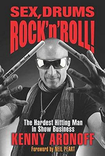 Sex, Drums, Rock 'n' Roll!: The Hardest Hitting Man in Show Business (Center Aronoff)