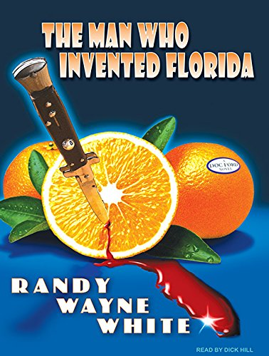The Man Who Invented Florida (Doc Ford)