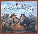 B Is for Battle Cry, Patricia Bauer, 1585363561