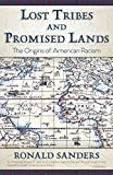 Lost Tribes and Promised Lands: The Origins of