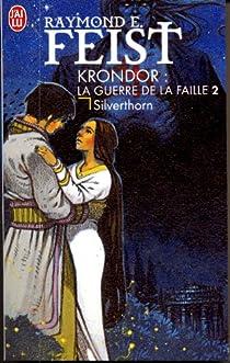 La Guerre de la Faille, tome 3 : Silverthorn par Feist