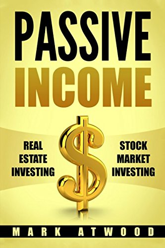 Passive Income: Real Estate Investing + Stock Market Investing (Two Books in One Volume) pdf epub