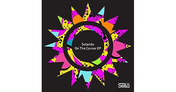 Amazon.com: On The Corner [Explicit] (Original Mix): Solardo ...
