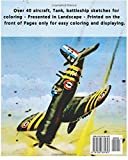 Aircraft : Adult Coloring Book Vol.6: Airplane, Tank, Battleship Sketches for Coloring (Adult Coloring Book Series) (Volume 6)