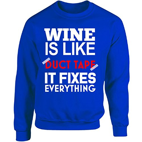 Wine Is Like Duct Tape It Fixes Everything - Adult Sweatshirt L (Everything Adult Sweatshirt)