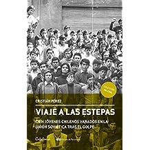 Viaje a las estepas. Cien jóvenes chilenos varados en la Unión Soviética tras el golpe