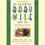 On Becoming Baby Wise, Book Two: Parenting Your Five to Twelve-Month Old Through the Babyhood Transition | Gary Ezzo,Robert Bucknam