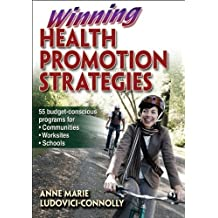 Winning Health Promotion Strategies by Ludovici-Connolly, Anne Marie (2010) Paperback