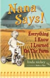 Nana Says! Everything I Know I Learned on the Farm, linda nickey, 0978674901