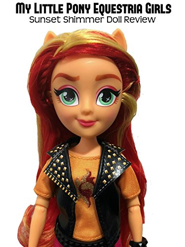 Review: My Little Pony Equestria Girls Sunset Shimmer Doll Review