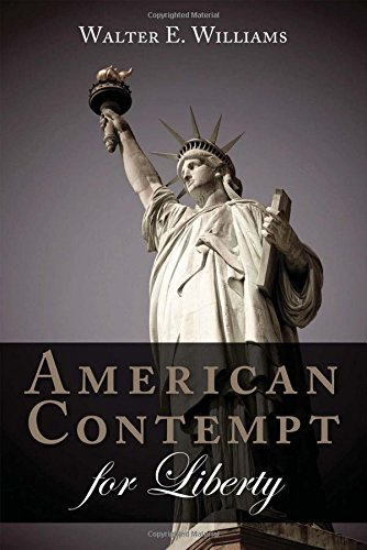 American Contempt for Liberty (Hoover Institution Press Publication) (Walter Williams The Historical Origin Of Christianity)