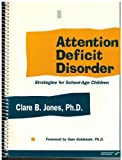 img - for Attention Deficit Disorder: Strategies for School-Age Children by Clare B. Jones (1998-11-03) book / textbook / text book