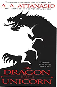 The Dragon And The Unicorn by A. A. Attanasio ebook deal