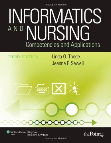 Informatics and Nursing: Competencies and Applications: Opportunities and Challenges by Linda Q. Thede (2009-04-01)