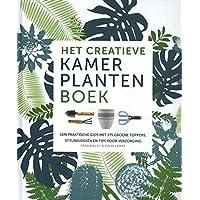 Het creatieve kamerplantenboek: een praktische gids met 175 groene toppers, stylingideeën en tips voor verzorging