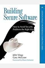 Building Secure Software: How to Avoid Security Problems the Right Way Hardcover