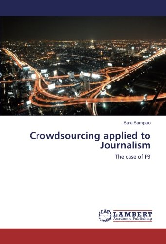 Crowdsourcing Applied To Journalism  The Case Of P3