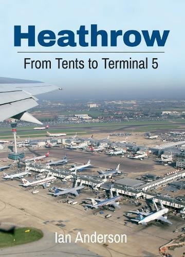 Heathrow Airport Terminal (Heathrow: From Tents to Terminal 5)